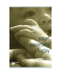 Asian Parenting Today ( English ) by Jennifer Hor, Ho Ai Ling & Jocelyn Oo